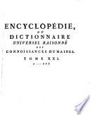 Encyclopédie ou Dictionnaire universel raisonné des connoissances humaines