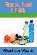Fitness  Food and Faith
