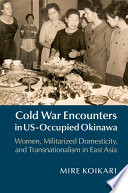 Cold War Encounters in US Occupied Okinawa