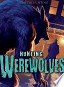 Hunting Werewolves