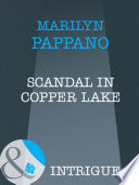 Scandal in Copper Lake  Mills   Boon Intrigue
