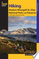 Hiking Alaska s Wrangell St  Elias National Park and Preserve