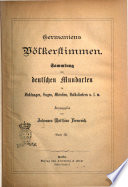 Germaniens Volkerstimmen Sammlung der deutschen Mundarten in Dichtungen, Sagen, Marchen, Volksliedern u s.w. herausgegeben von Johannes Matthias Firmenich
