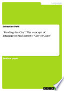 "download ebook ""reading the city"": the concept of language in paul auster's"