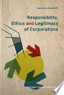 Responsibility  Ethics and Legitimacy of Corporations