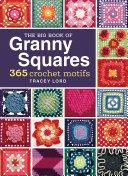 The Big Book of Granny Squares