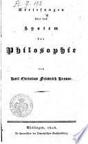 Vorlesungen über das System der Philosophie von Karl Christian Friedrich Krause