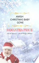 Amish Christmas Baby Gone  Amish Baby Collection Book 5