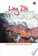 Ling Zhi - Langkah Tepat Usaha Jamur