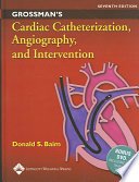 Grossman s Cardiac Catheterization  Angiography  and Intervention