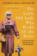 The Little Old Lady Who Broke All The Rules : italian job in internationally-bestselling author catharina ingelman-sundberg's...