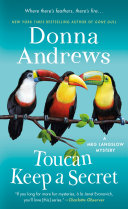 Toucan Keep A Secret : in the twenty-third book in donna andrews' hilarious...