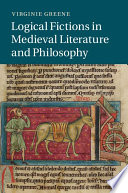 Logical Fictions In Medieval Literature And Philosophy : are reflected in major works of medieval literature....