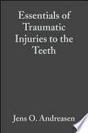 Essentials of Traumatic Injuries to the Teeth