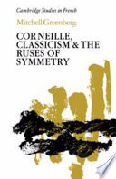 Corneille  Classicism and the Ruses of Symmetry