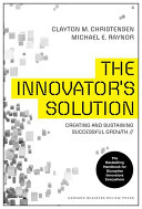 The Innovator s Solution Clay Christensen S Work Continues To Underpin Today S Most