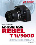 David Busch s Canon EOS Rebel T1i 500D Guide to Digital SLR Phototography