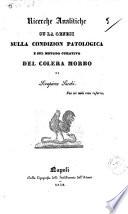 Ricerche analitiche su la genesi  sulla condizion patologica e sul metodo curativo del colera morbo di Serapione Sacchi