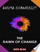 Anima Chronicles  The Dawn of Change