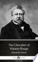 The Chevalier of Maison Rouge by Alexandre Dumas  Illustrated