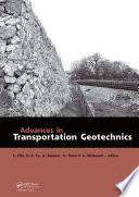 Advances in Transportation Geotechnics