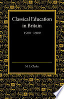 Classical Education in Britain 1500   1900