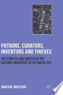 Patrons  Curators  Inventors and Thieves