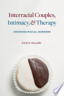 Interracial Couples Intimacy And Therapy