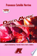 DISCO MUSIC The Whole World s Dancing
