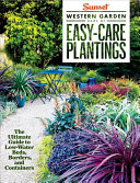 Sunset Western Garden Book of Easy Care Plantings