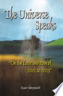 download ebook the universe speaks; on the love and pain of 2012 to 2025 pdf epub