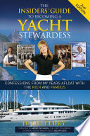 The Insiders  Guide to Becoming a Yacht Stewardess 2nd Edition