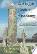 An Irish Book Of Shadows : been a great emergence of writings on the...