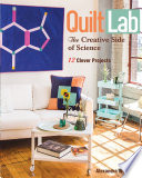 Quilt Lab The Creative Side of Science