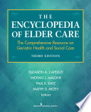 The Encyclopedia Of Elder Care : ...