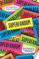 Superfandom  How Our Obsessions are Changing What We Buy and Who We Are