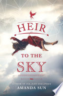 Heir To The Sky : spent her life bound by limits: by her...