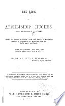 The Life of Archbishop Hughes  First Archbishop of New York Book PDF