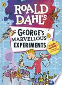 Roald Dahl  George   s Marvellous Experiments