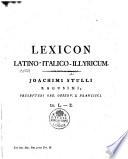 Lexicon latino italo illyricum