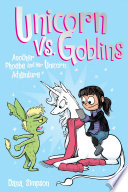 Unicorn vs  Goblins  Phoebe and Her Unicorn Series Book 3