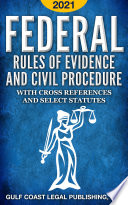 Federal Rules of Evidence and Civil Procedure 2021