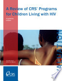 A Review of CRS' Programs for Children Living With HIV: A Qualitative Analysis