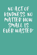 No Act Of Kindness No Matter How Small Is Ever Wasted Keto Diet Planner