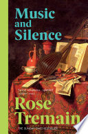 Music & Silence by Rose Tremain