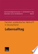 Familien ausländischer Herkunft in Deutschland: Lebensalltag