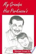 My Grandpa Has Parkinson S
