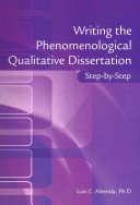 Writing the Phenomenological Qualitative Dissertation Step By Step