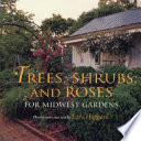 Trees  Shrubs  and Roses for Midwest Gardens