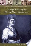George Washington s War on Native America